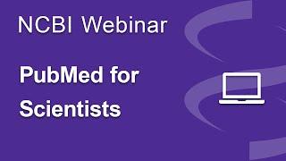 Webinar: Pubmed for Scientists