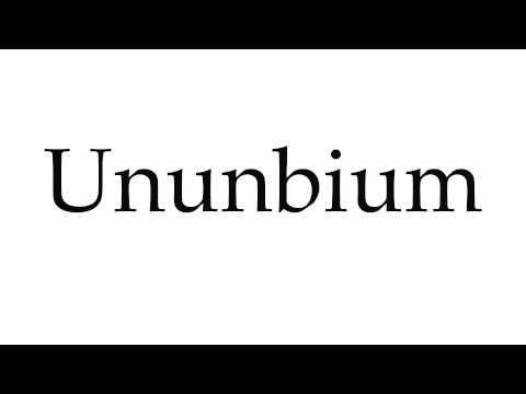 How to Pronounce Ununbium