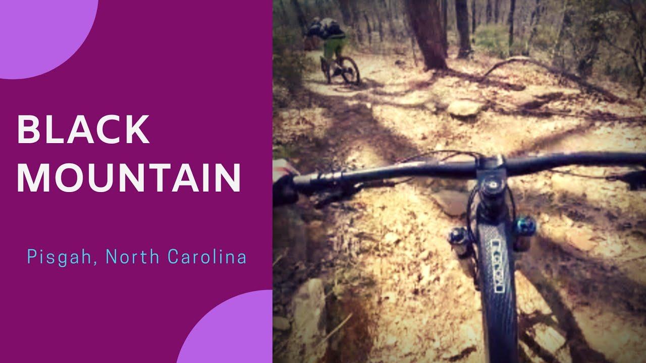 0052b3f7243 Black Mountain - ♢ - Pisgah, NC - Mountain Biking - YouTube
