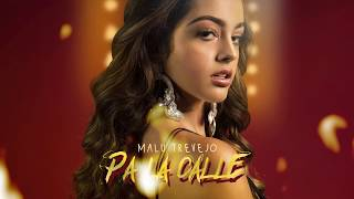 Malu Trevejo- Pa La Calle (Official Audio)