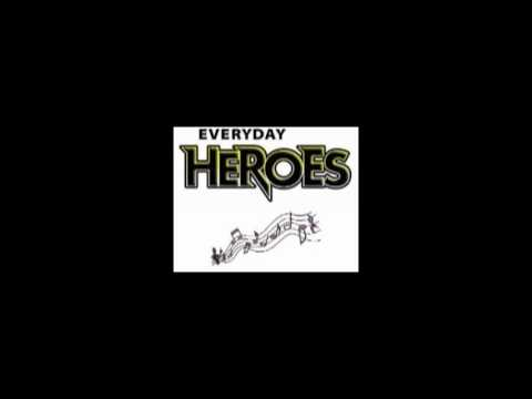 Everyday Heros with Lyrics