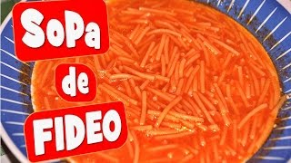 Como Hacer Sopa De Fideo / How To Make A Real Soup Of Noodles