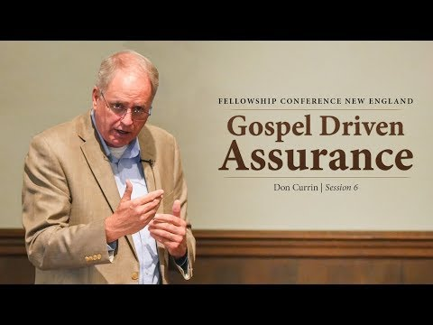Gospel Driven Assurance - Don Currin
