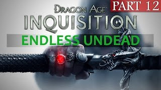 Dragon Age Inquisition Gameplay - Part 12 - Lost Souls - The Fallow Mire (Endless Undead) 3/4