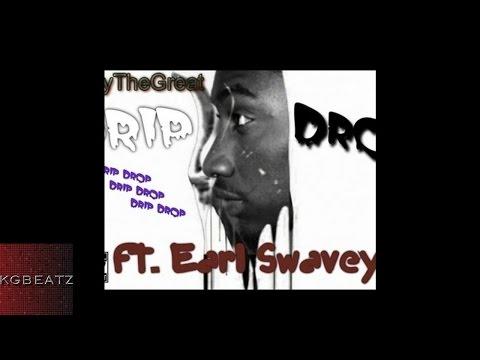 AjayTheGreat ft. Earl Swavey - Drip Drop [New 2016]