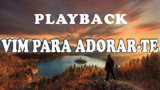 Vim Para Adorar te (PlayBack com Letra + VIOLÃO)