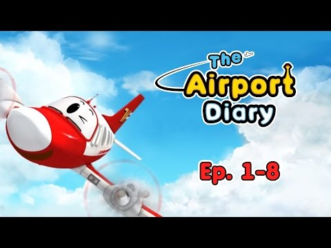 The Airport Diary - 1-8 episodes - Cartoons about planes - B