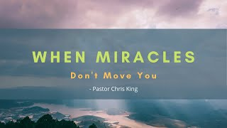 When Miracles Don't Move You