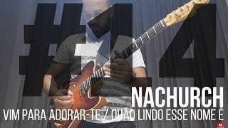 Nachurch14 In Cio Do Culto Vim Para Adorar-Te - Qu o Lindo Esse Nome.mp3