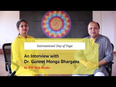 Interview with Dr. Guneet Monga Bhargava on 3rd International Day of Yoga