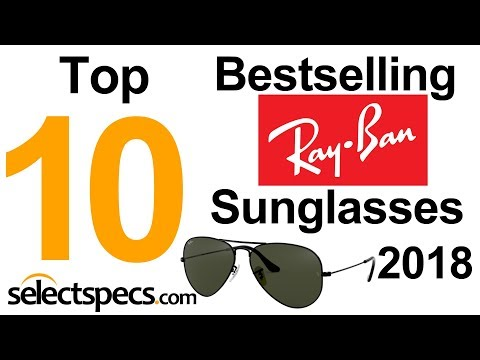 Top 10 Bestselling Ray Ban Sunglasses 2018 - With Selectspecs.com