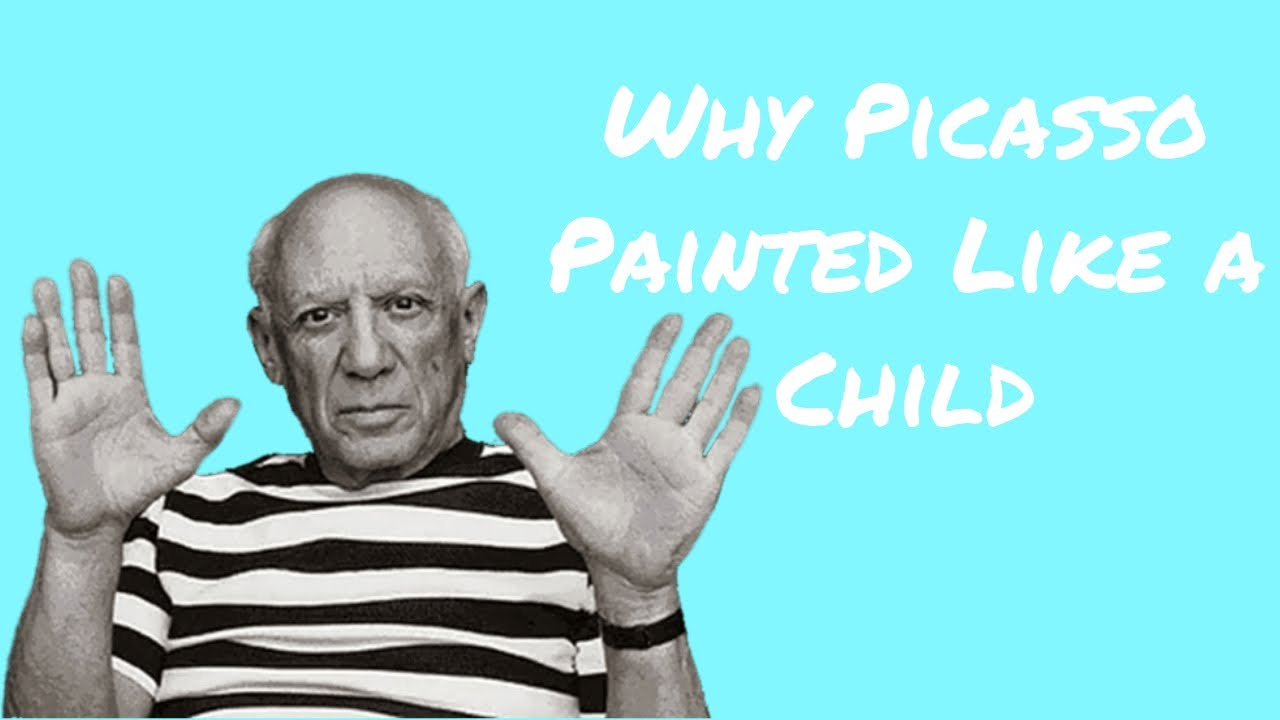 Why Picasso Painted Like a Child
