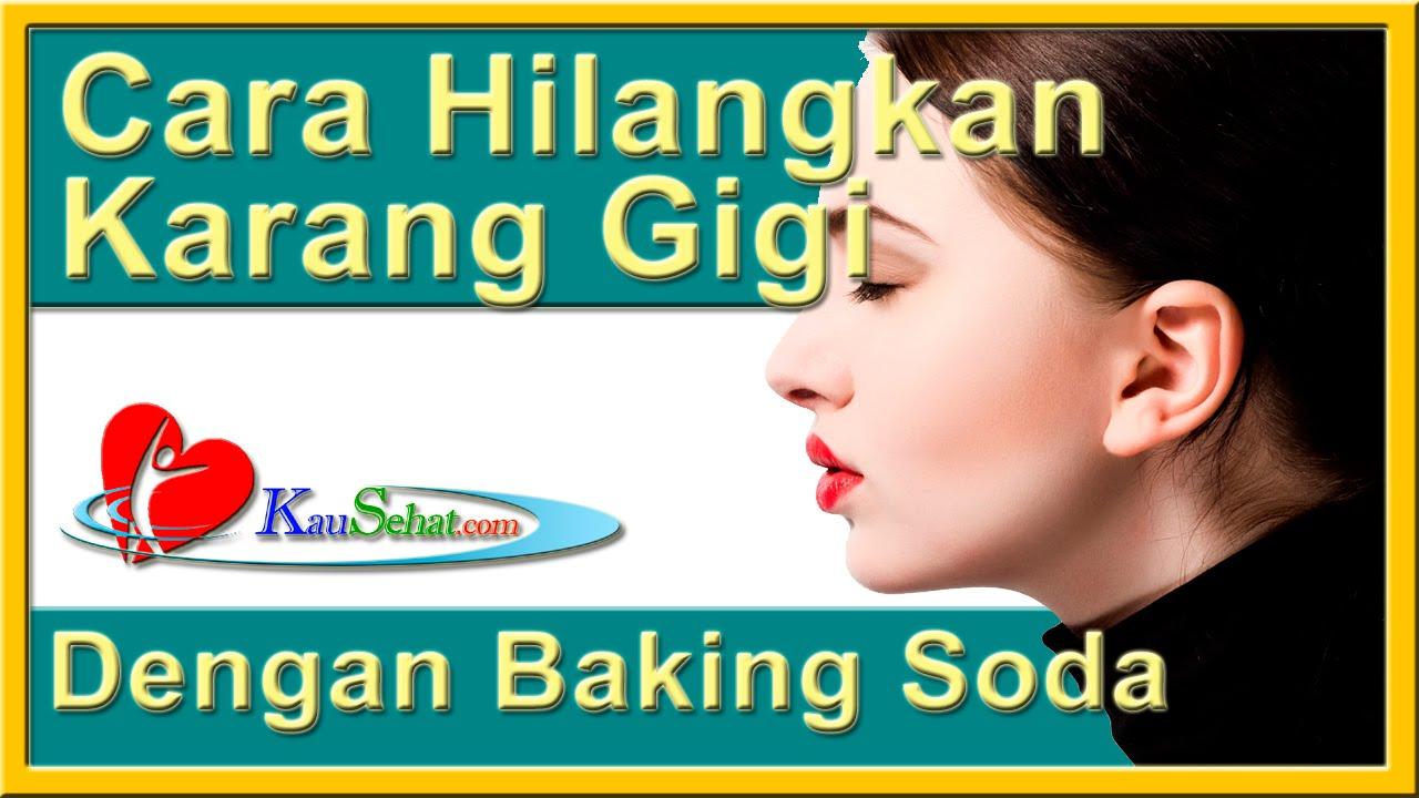 Cara Menghilangkan Karang Gigi Dengan Baking Soda Perawatan Kesehatan Tubuh Wanita Indonesia