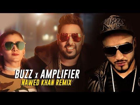 Buzz x Amplifier - Nawed Khan Remix | Aastha Gill |  Badshah | Imran Khan