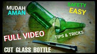 Cara Potong Botol Kaca Yang Rapi dan Aman - Easy Cut the glass bottle || Full Video Step