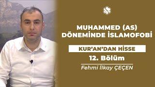 Kur'an'dan Hisse | MUHAMMED (AS) DÖNEMİNDE İSLAMOFOBİ  (12.Bölüm)
