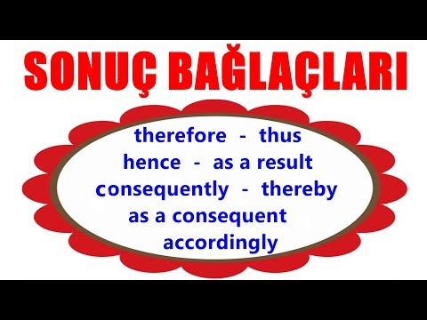 SONUÇ BAĞLAÇLARI (therefore - hence - thus - as a result - consequently...)