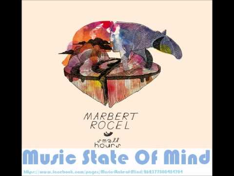 Marbert Rocel- Small Hours