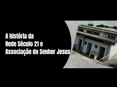 A história da Rede Século 21 e Associação do Senhor Jesus