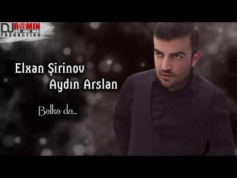 Elxan Sirinov & Aydin Arslan - Belke de / 2018 (Audio)
