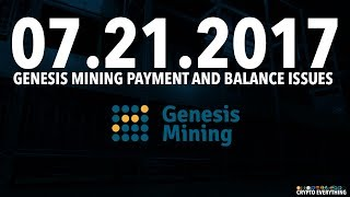 07.21.2017 GENESIS MINING PAYMENTS AND BALANCE ISSUES - BITCOIN, ETHEREUM, DASH
