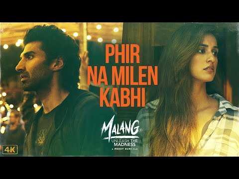 Malang New Song Phir Na Milen Kabhi Disha Patani And Aditya Roy Kapur S Soulful Track Is All About Heartbreak And Bittersweet Memories Hindi Movie News Times Of India