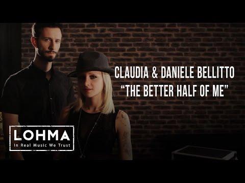 Claudia & Daniele Bellitto - The Better Half Of Me (Dash Berlin Cover) - LOHMA