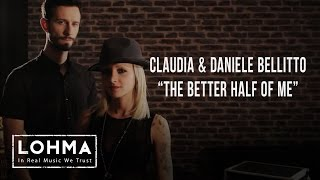 Claudia & Daniele Bellitto - The Better Half Of Me (Dash Berlin Cover) - LOHMA