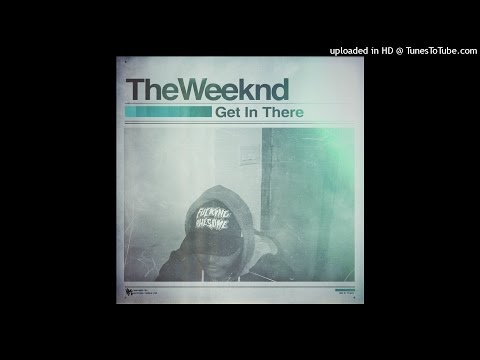 The Weeknd - Get In There