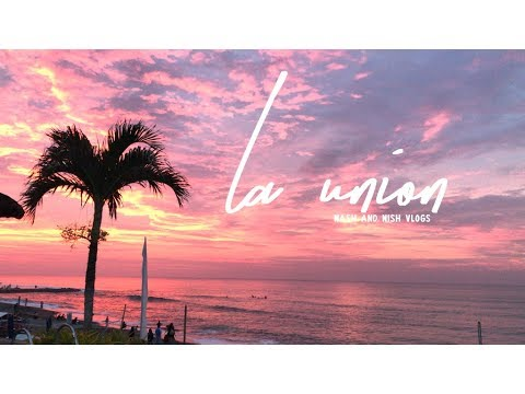 LA UNION: Resorts, Surfing and Turtles | Nash & Nish