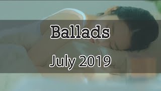 Korean Ballads July 2019 Mix | 발라드 7 월 2019  음악 최신곡 🎧 Kpop Playlists