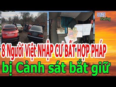 8 Người Việt nh,ậ,p c,ư b,ấ,t h,ợ,p ph,á,p b,ị b,ắ,t gi,ữ