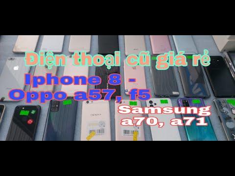 03.09. Điện thoại cũ giá rẻ   Oppo A52, A54   Samsung A70, A71   Iphone  6s, 8Plus.