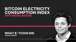 Michel Rauchs on The Bitcoin Electricity Consumption Index