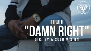 "TTruth - ""Damn Right"" (Official Video) 