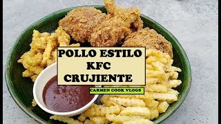 POLLO ESTILO KFC CRIJIENTE | Carmen Cook Vlogs
