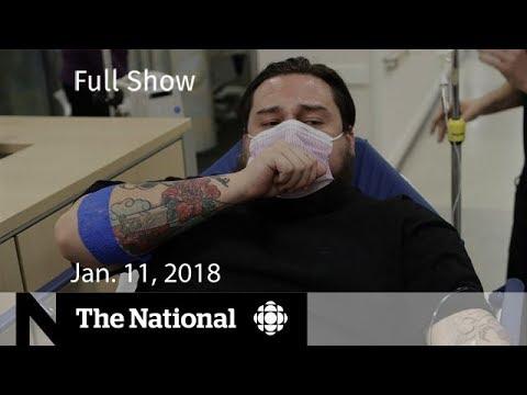 The National for January 11, 2018 - Flu Season, NAFTA, Weight-Loss