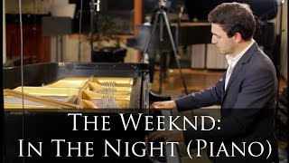 The Weeknd - In The Night (piano cover)