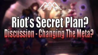 Riot's Secret Plan? - Changing The Meta - League of Legends