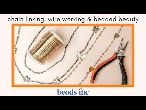 Chain Linking, Wire Working and Beaded Beauty