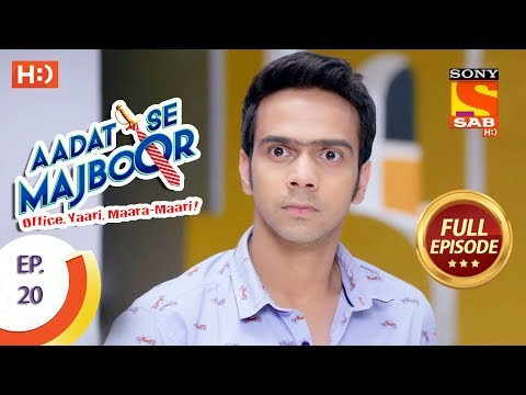 Aadat Se Majboor - आदत से मजबूर - Ep 20 - Full Episode - 30th October, 2017