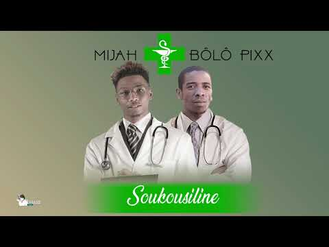 MIJAH FEAT BOLO PIX - SOUKOUSILINE (AUDIO OFFICIEL 2018 )