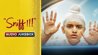 Sniff – Audio Jukebox | Amole Gupte | Sunny Gill | Trinity Pictures
