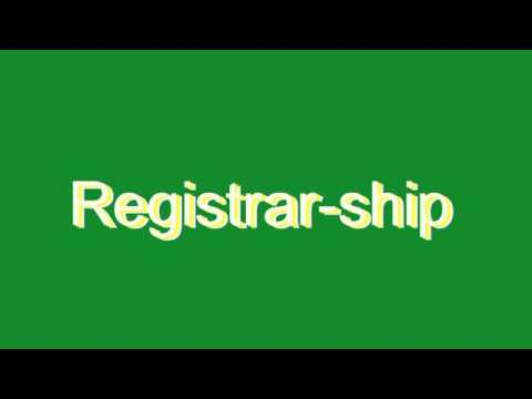 How to Pronounce Registrar-ship