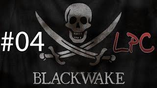 Blackwake #04 | Let's Play | LPC