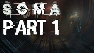 SOMA Gameplay Walkthrough Part 1 1080p 60 FPS (PC Ultra Settings)