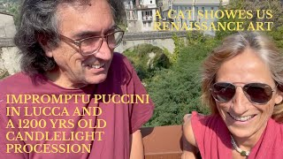 CAT SHOWS US ART   IMPROMPTU PUCCINI   1200 YRS OLD CANDLELIGHT PROCESSION   HAPPY FAMILY REUNION