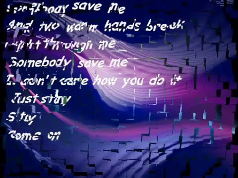 Remy Zero-Save me-Lyrics (Smallville
