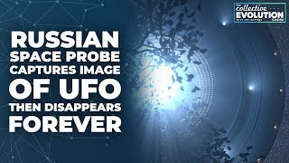 Russian Space Probe Captures Image Of UFO & Then Disappears Forever