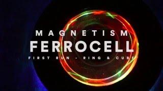 Ferrocell First Run
